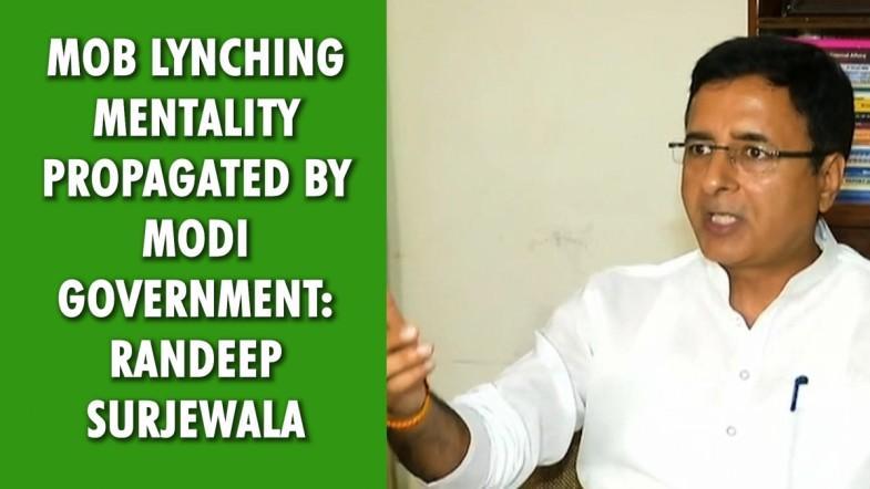 Mob lynching mentality propagated by Modi government: Randeep Surjewala