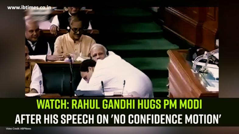 Rahul Hugs Modi on No Confidence Motion