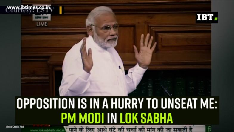 Opposition is in a hurry to unseat me: PM Modi in Lok Sabha