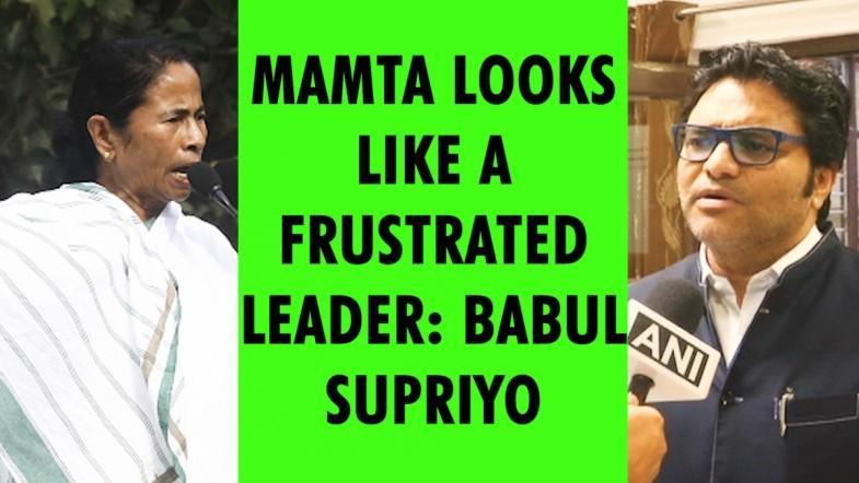 Mamta looks like a frustrated leader Babul Supriyo