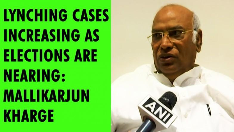 Lynching cases increasing as elections are nearing: Mallikarjun Kharge