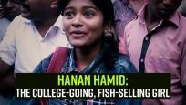 Hanan Hamid: The college-going, fish-selling girl