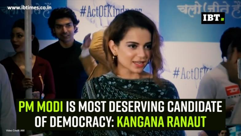 PM Modi is most deserving candidate of democracy: Kangana Ranaut