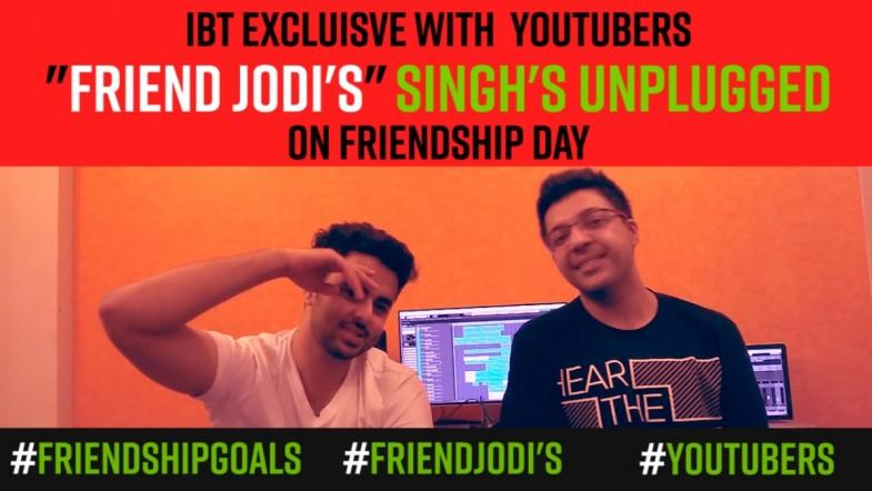 Singhs Unplugged  IBT Exclusive with YouTubers on friendship day