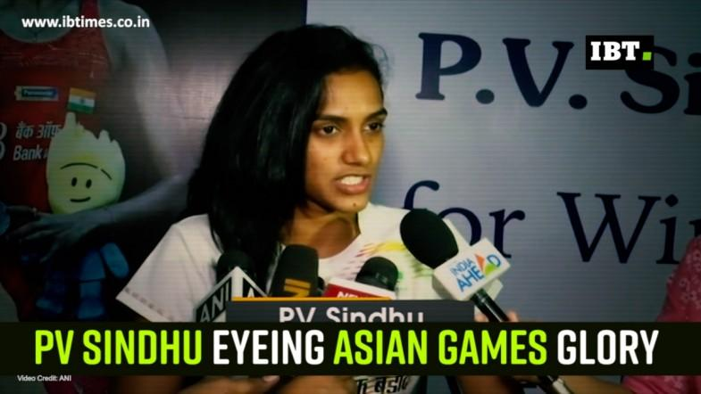 PV Sindhu eyeing Asian Games glory