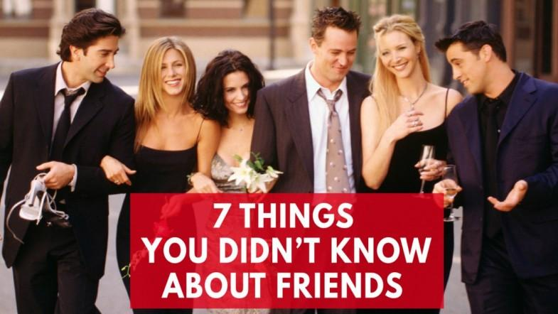 7 Things You Didnt Know About Friends