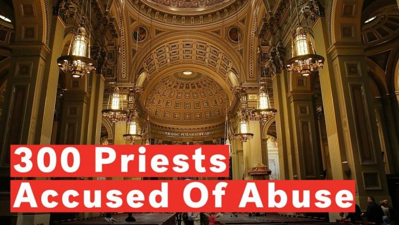 Over 300 Catholic Priests Accused Of Sexual Abuse In Damning Pennsylvania Report