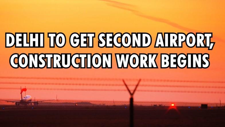 Delhi to get second airport, construction work begins