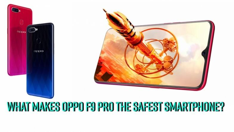 What makes Oppo F9 Pro the safest smartphone?