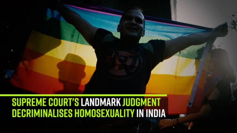 The Supreme Court, in a landmark judgment, has decriminalised homosexuality in India