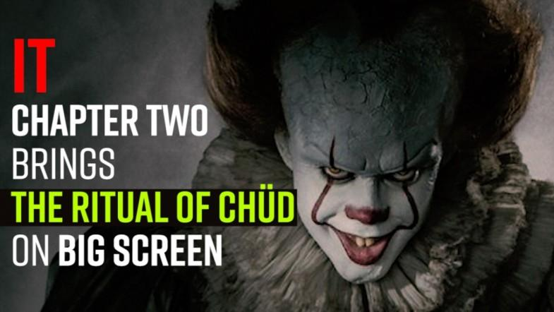 It: Chapter Two - Brings the Ritual of Chüd on big screen