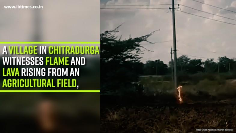 A village in Chitradurga witnesses flame and lava rising from an agricultural field
