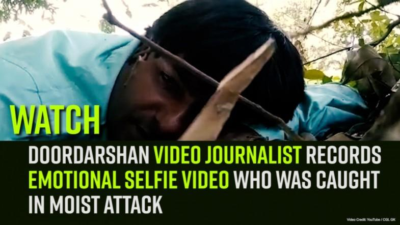Watch: Doordarshan Video Journalist Records Emotional Selfie Video Who was caught in Moist Attack