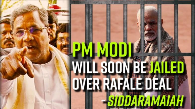 PM Modi will soon be jailed over Rafale deal, claims Siddaramaiah