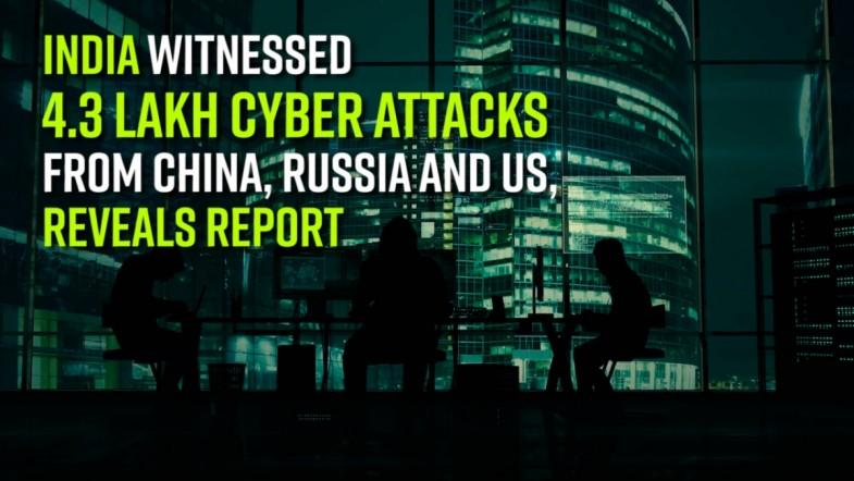 India witnessed 4.3 lakh cyber attacks from China, Russia and US, reveals report
