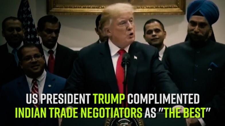 US President Trump complimented Indian trade negotiators as the best