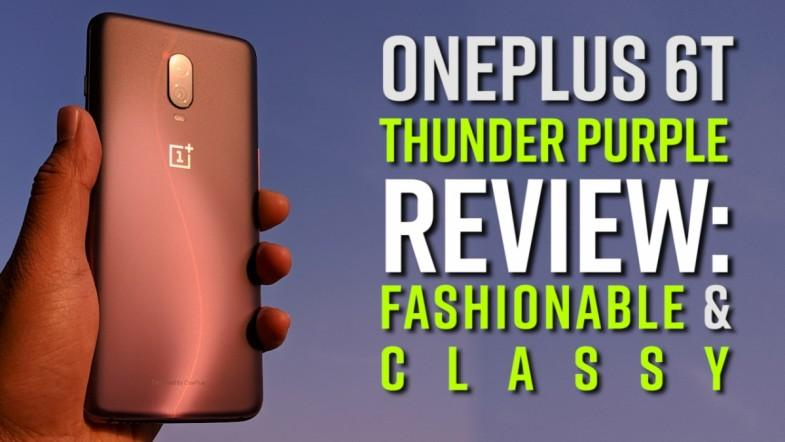 OnePlus 6T Thunder Purple Review: Fashionable and classy