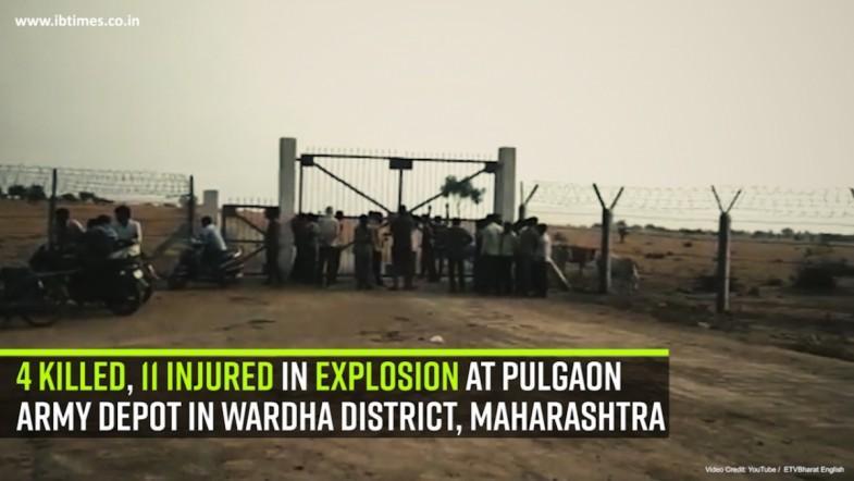 4 killed, 11 injured in explosion at Pulgaon Army depot in Wardha district, Maharashtra