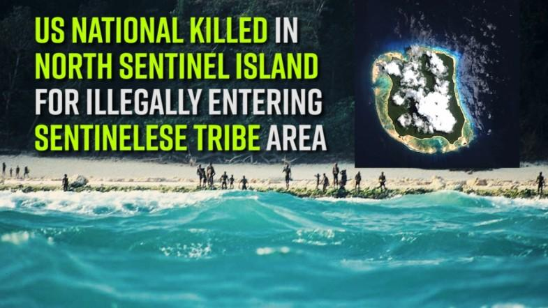 US national killed in North Sentinel Island for illegally entering Sentinelese tribe area