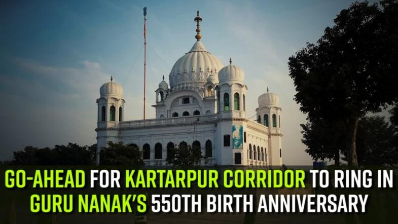 Go-ahead for Kartarpur corridor to ring in Guru Nanaks 550th birth anniversary