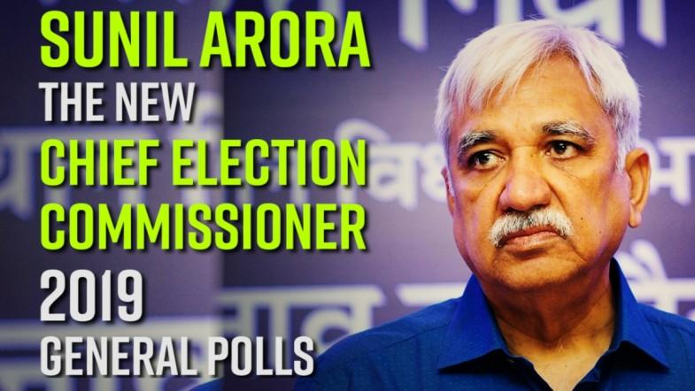 SUNIL ARORA, The New Chief Election Commissioner for 2019 general polls