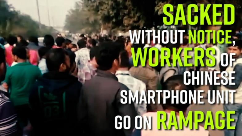 Sacked without notice, workers of Chinese smartphone Unit go on rampage