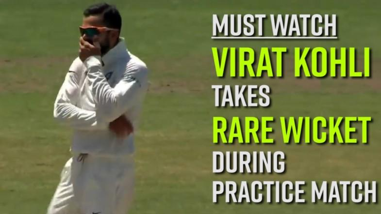 Watch: Virat Kohli takes rare wicket during practice match