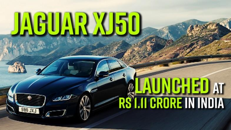 Jaguar XJ50 launched at Rs 1.11 crore in India