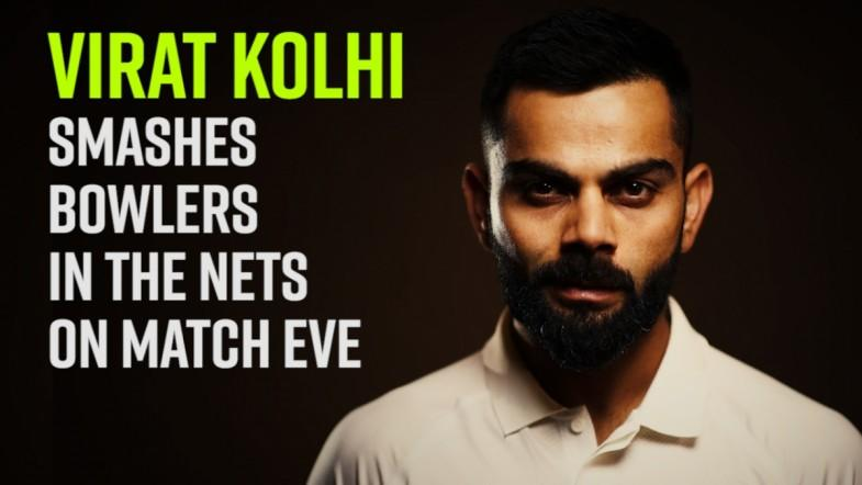 Virat Kolhi smashes bowlers in the nets on match eve