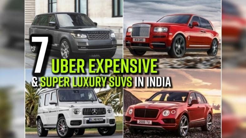 7 uber expensive and super luxury SUVs in India