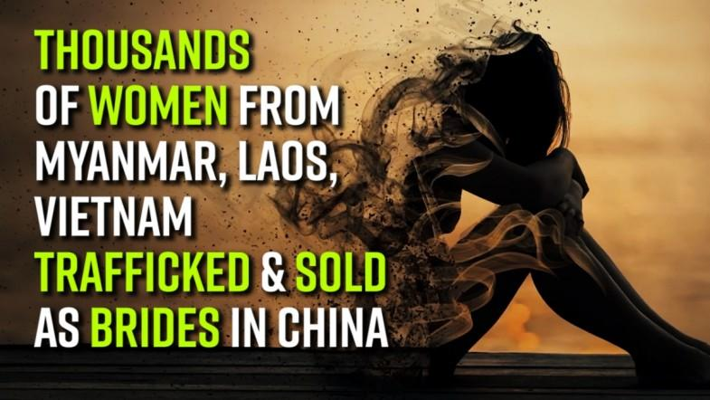 Thousands of women from Myanmar, Laos, Vietnam trafficked and sold as brides in China