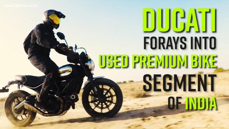 Ducati forays into used premium bike segment of India