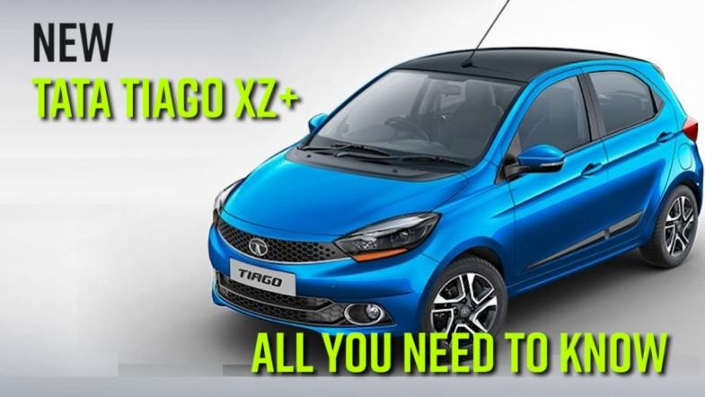 New Tata Tiago XZ+: All you need to know