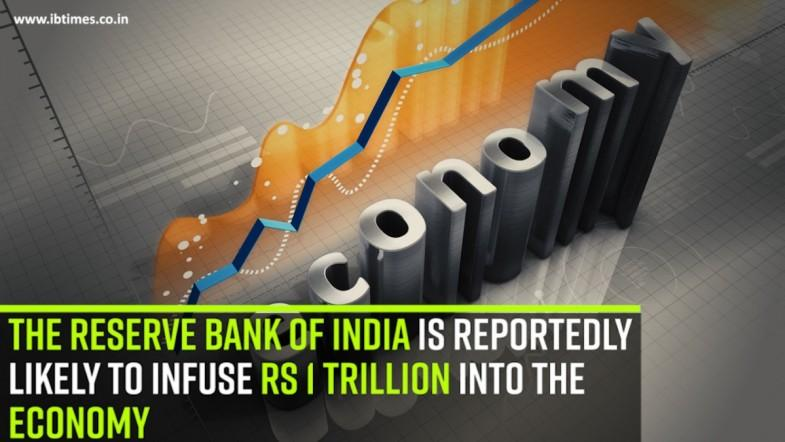 The RBI is reportedly likely to infuse Rs 1 trillion into the economy
