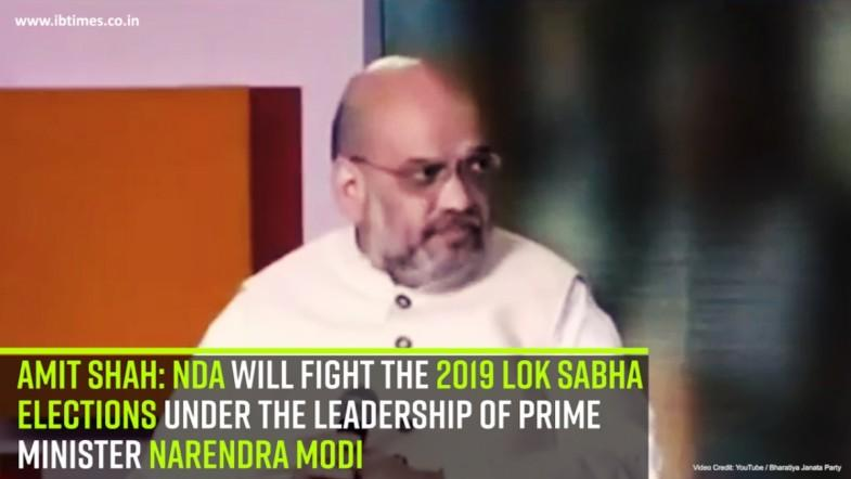 Amit Shah: NDA will fight the 2019 Lok Sabha elections under the leadership of Prime Minister Narendra Modi