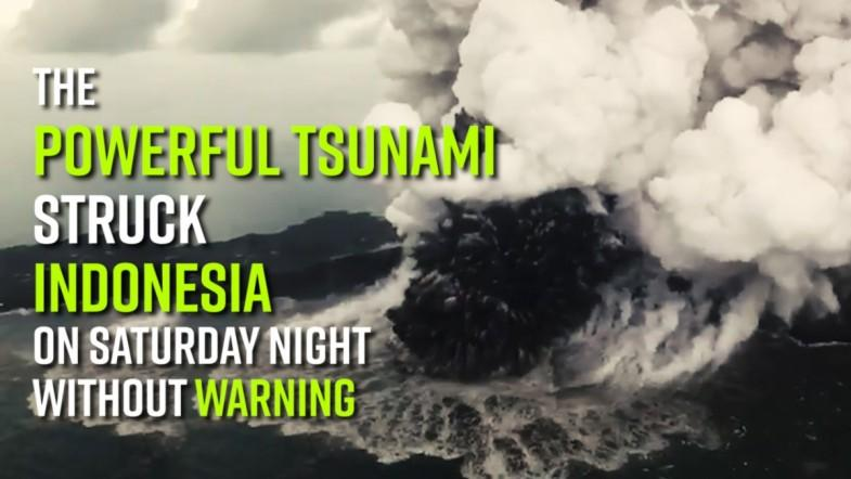 The powerful tsunami struck Indonesia on Saturday night without warning