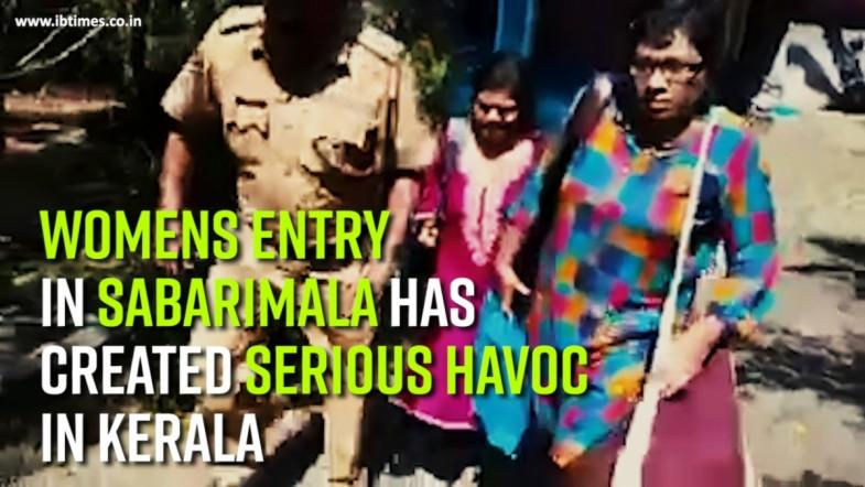 Womens entry in Sabarimala has created serious havoc in Kerala