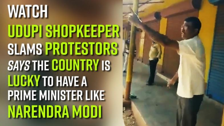 Bharat Bandh: Watch! Udupi shopkeeper slams protestors, says the country is lucky to have a prime minister like Narendra Modi