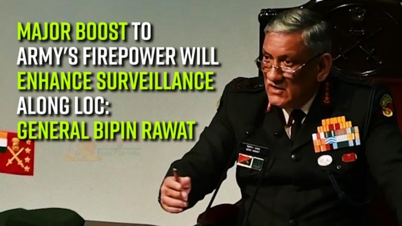 Major boost to Armys firepower will enhance surveillance along LoC: General Bipin Rawat