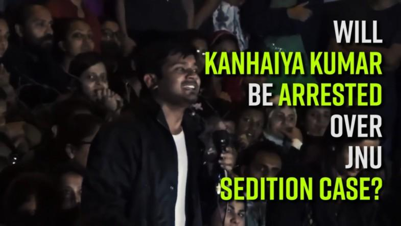 Will Kanhaiya Kumar be arrested over JNU sedition case?