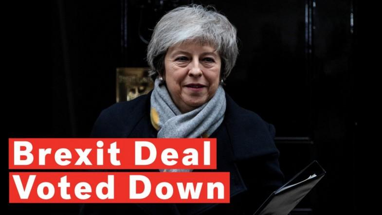 Brexit Deal: Theresa May Loses MPs Vote