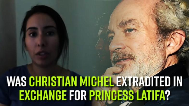 Was Christian Michel extradited in exchange for Princess Latifa?