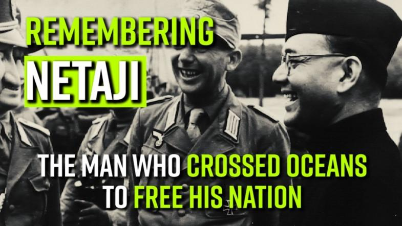 Remembering Netaji: The man who crossed oceans to free his nation