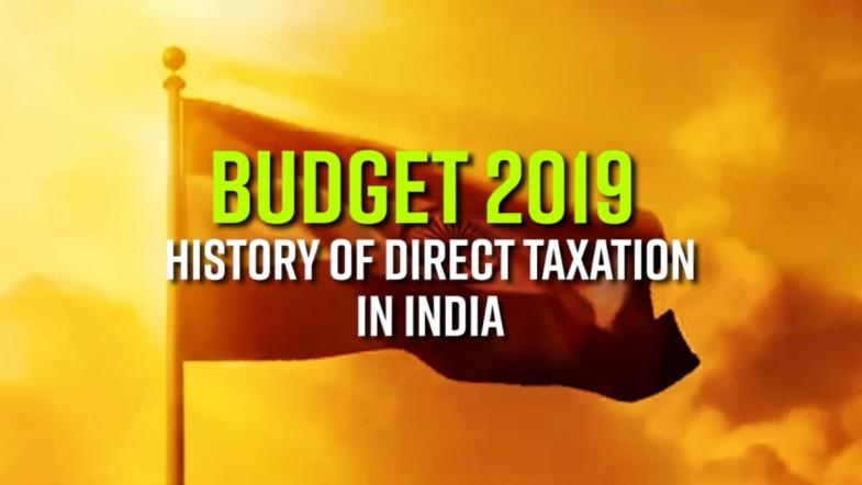 Budget 2019 - History of direct taxation in India