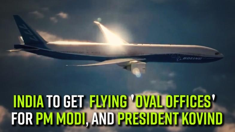 India To get Flying Oval Offices  for PM Modi, and The President Kovind