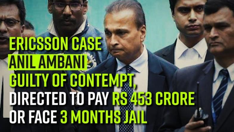 Ericsson case: Anil Ambani guilty of contempt, directed to pay Rs 453 crore or face 3 months jail