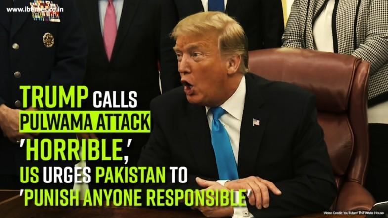 Trump calls Pulwama attack horrible, US urges Pakistan to punish anyone responsible
