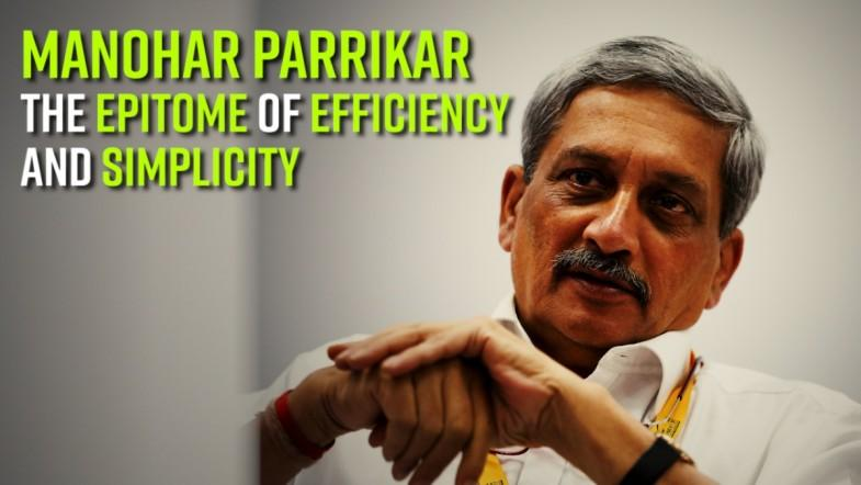 Manohar Parrikar: The epitome of efficiency and simplicity