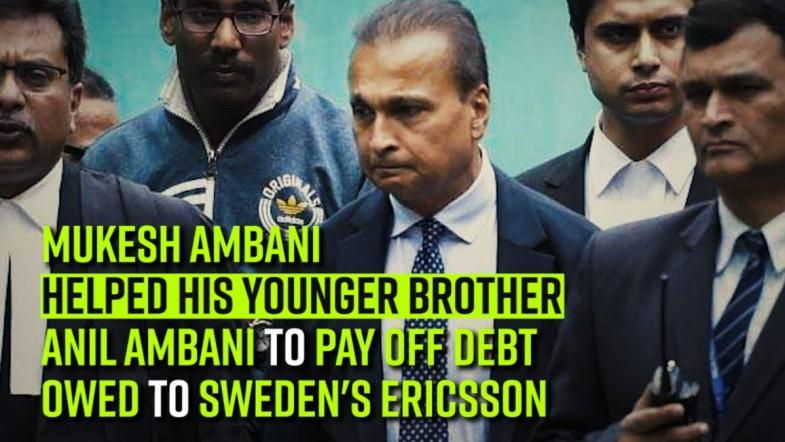 Mukesh Ambani helped his younger brother Anil Ambani to pay off debt owed to Swedens Ericsson