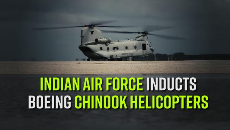 Indian Air Force inducts Boeing Chinook helicopters